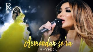Rayhon - Armondan so'ra (concert version 2018)