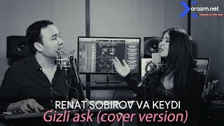 Renat Sobirov va Keydi - Gizli ask (cover version)